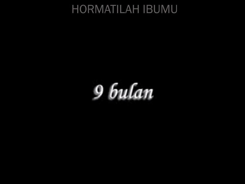 HORMATILAH IBUMU