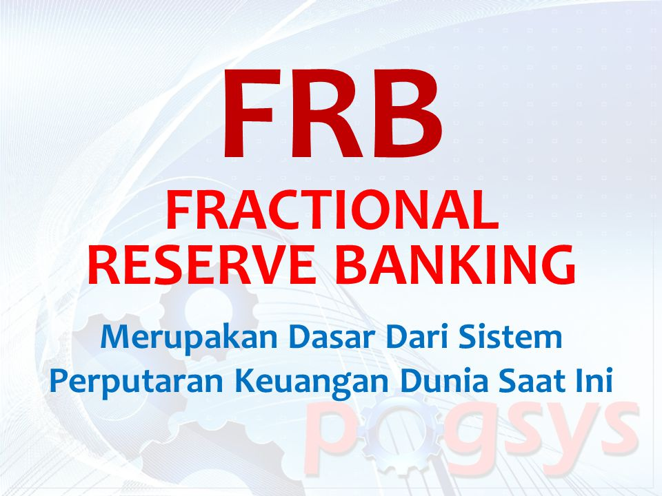 Merupakan Dasar Dari Sistem Perputaran Keuangan Dunia Saat Ini