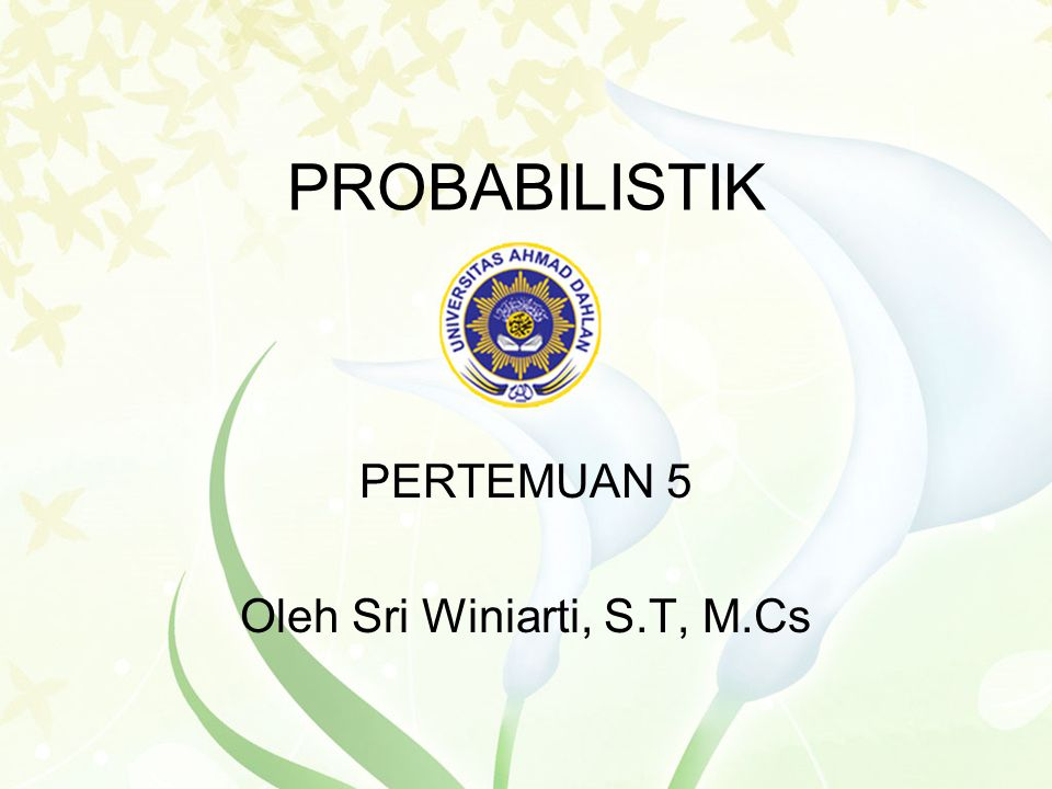 PERTEMUAN 5 Oleh Sri Winiarti, S.T, M.Cs