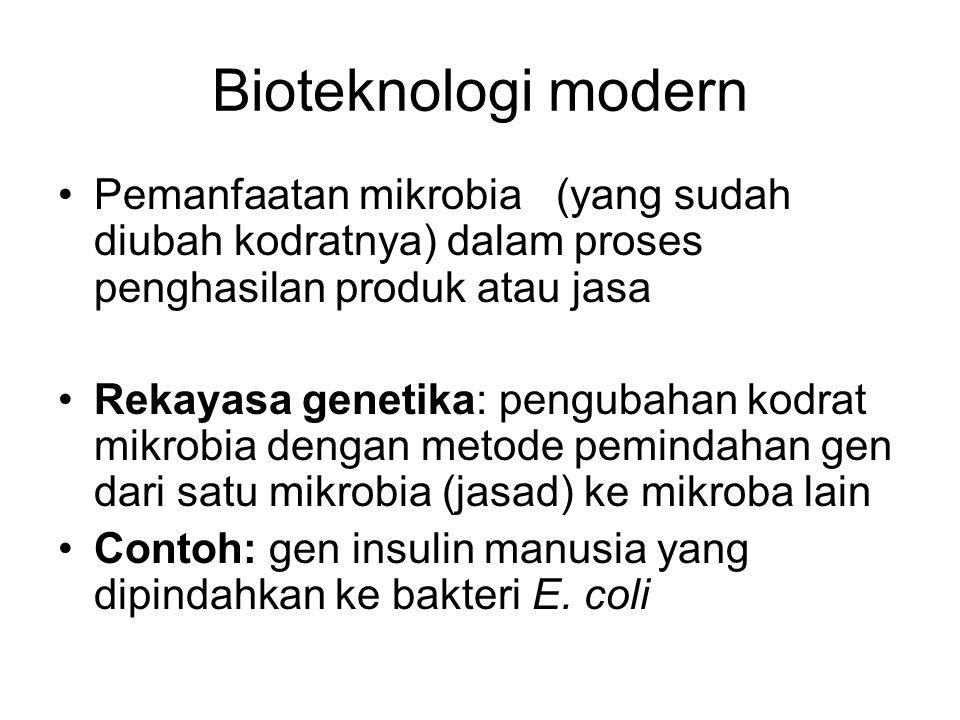Bioteknologi modern Pemanfaatan mikrobia (yang sudah diubah kodratnya) dalam proses penghasilan produk atau jasa.