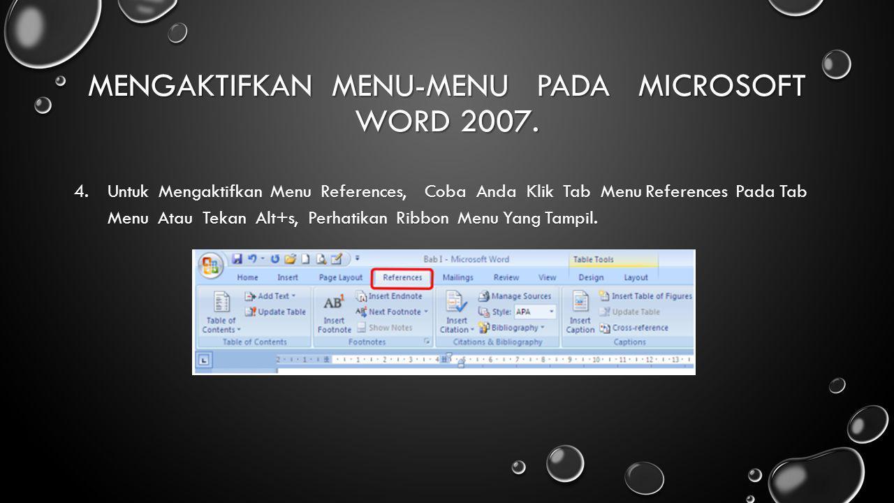 Mengaktifkan Menu-Menu Pada Microsoft Word 2007.
