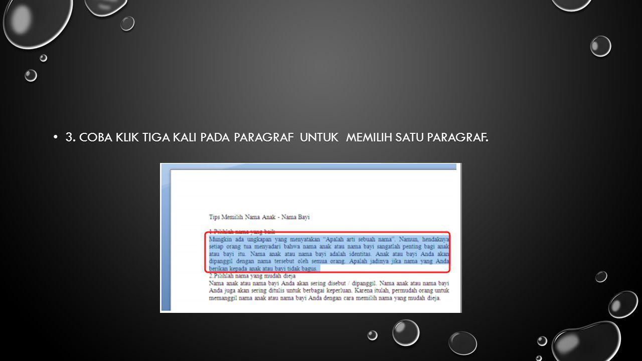 3. Coba klik tiga kali pada paragraf untuk memilih satu paragraf.