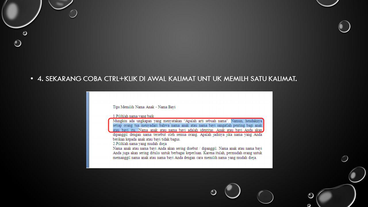 4. Sekarang coba Ctrl+klik di awal kalimat unt uk memilh satu kalimat.
