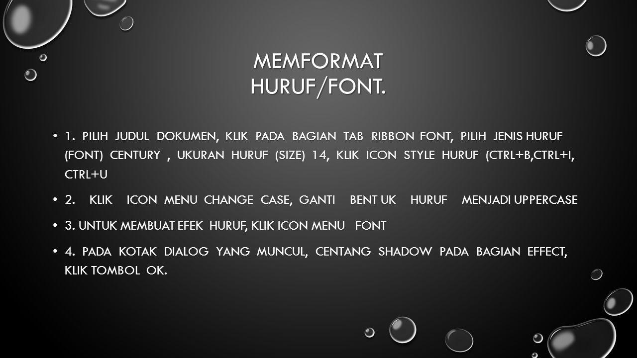 Memformat Huruf/Font.