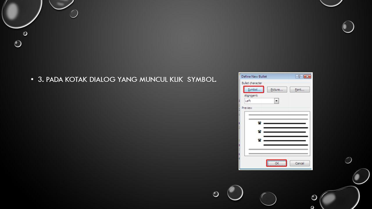 3. Pada kotak dialog yang muncul klik Symbol.