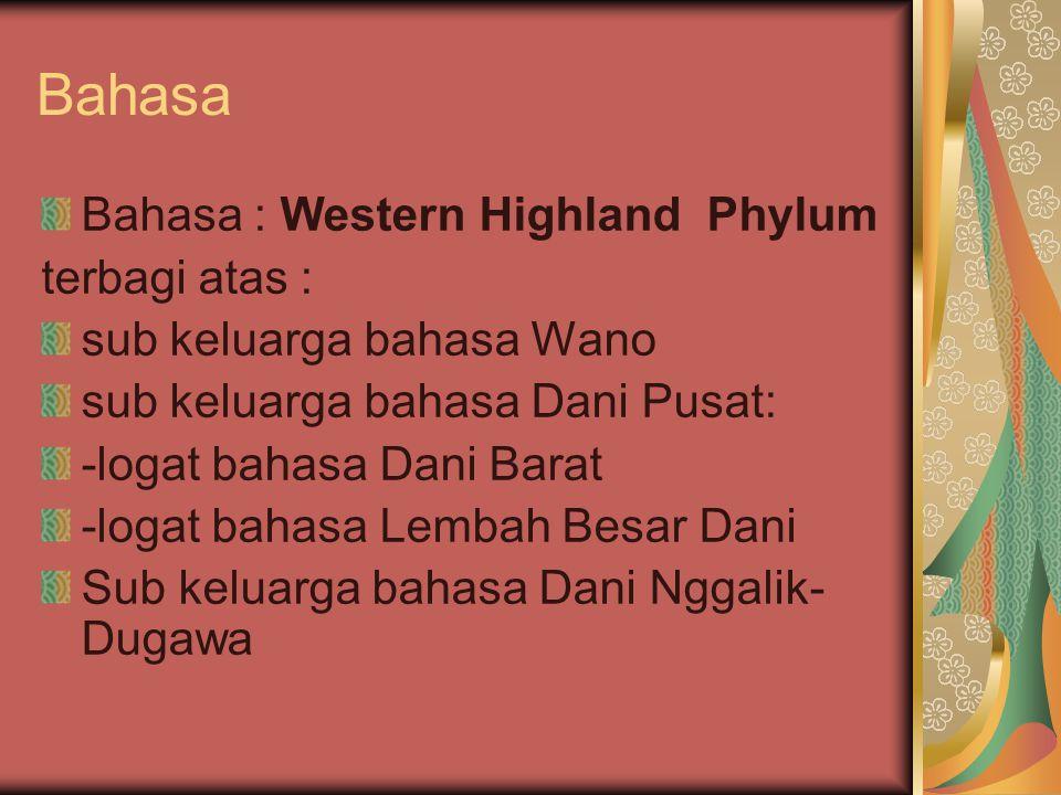 Bahasa Bahasa : Western Highland Phylum terbagi atas :