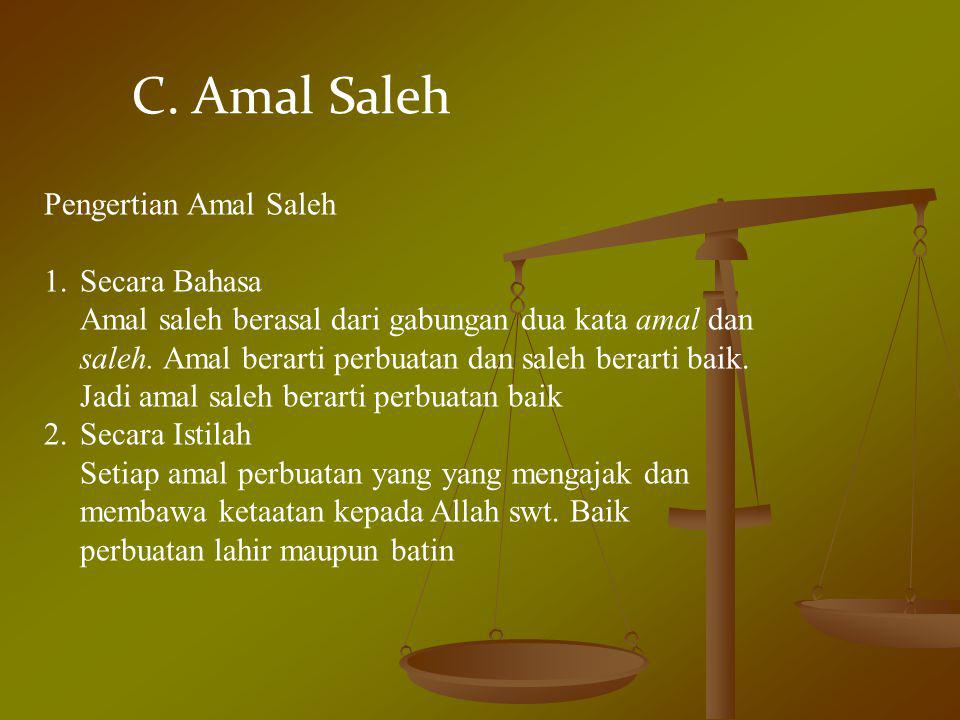 C. Amal Saleh Pengertian Amal Saleh Secara Bahasa