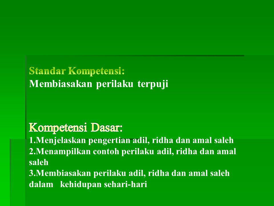 Kompetensi Dasar: Standar Kompetensi: Membiasakan perilaku terpuji