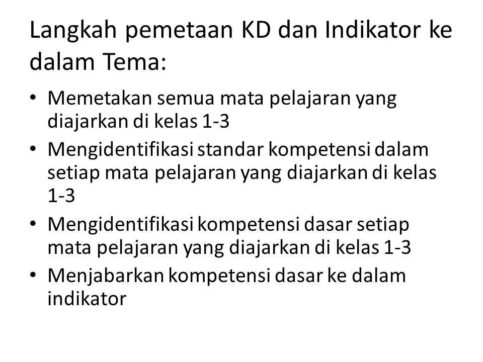 Langkah pemetaan KD dan Indikator ke dalam Tema: