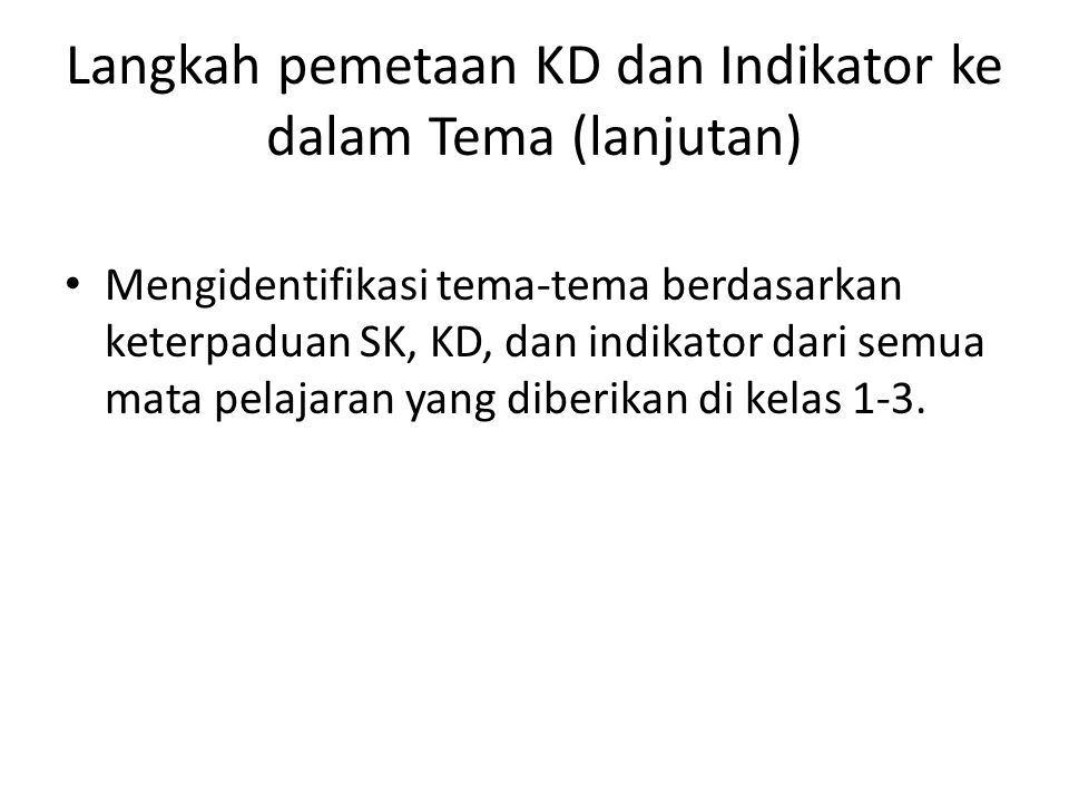 Langkah pemetaan KD dan Indikator ke dalam Tema (lanjutan)