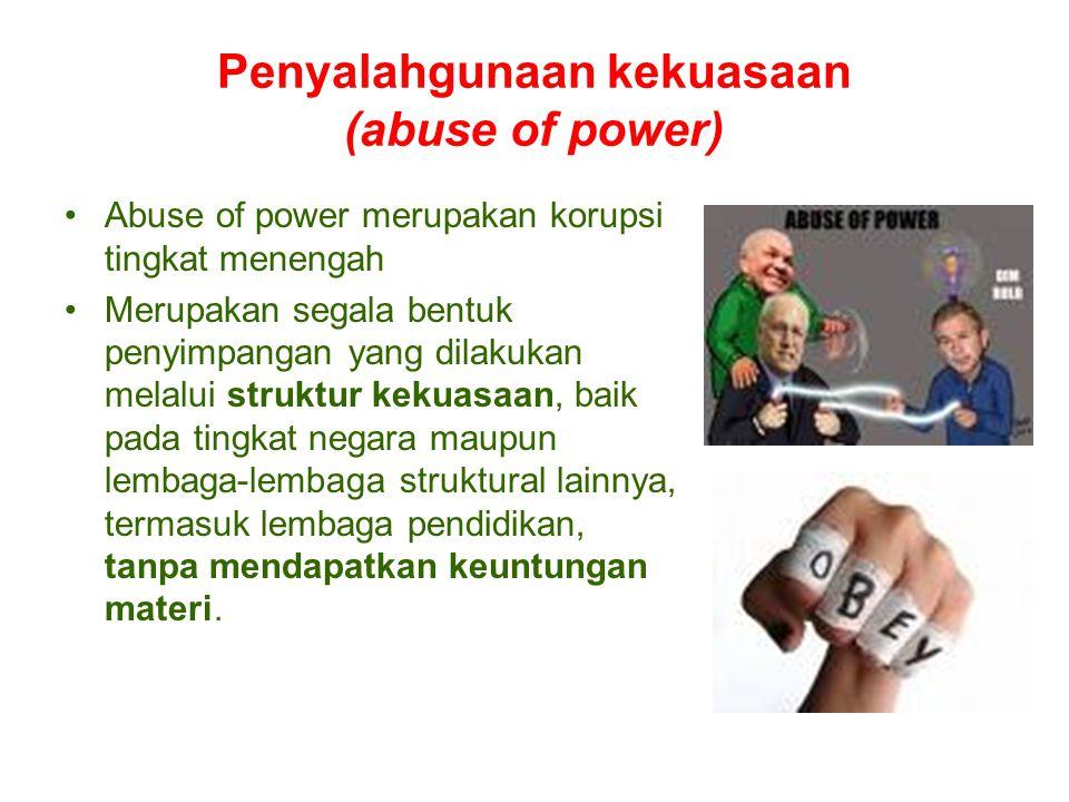 Penyalahgunaan kekuasaan (abuse of power)