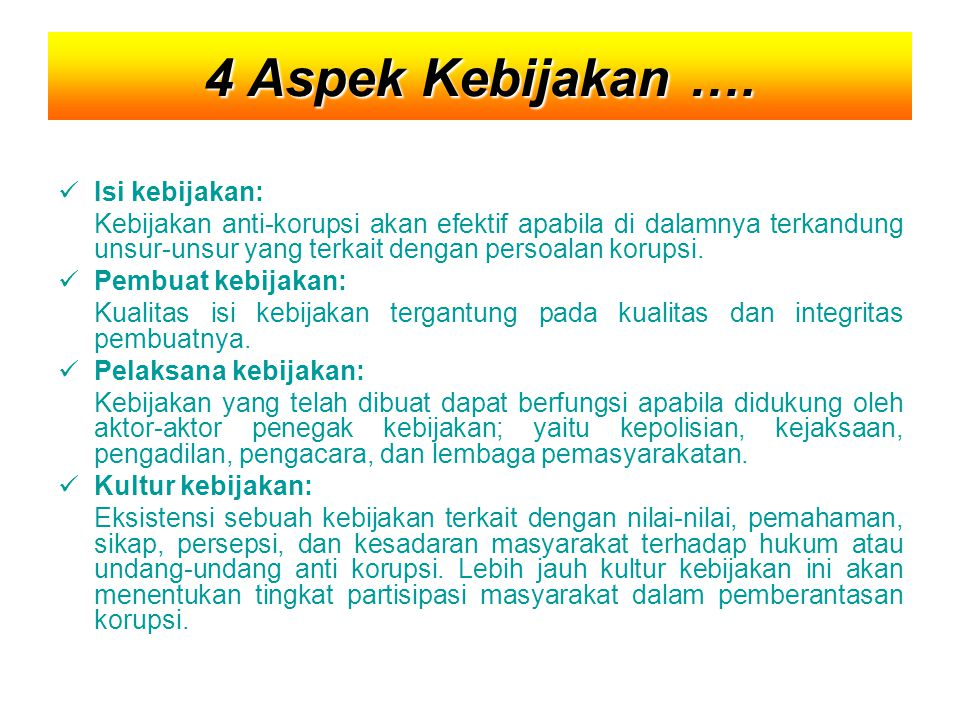 4 Aspek Kebijakan …. Isi kebijakan: