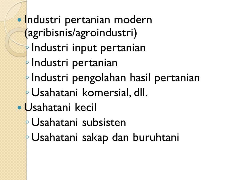Industri pertanian modern (agribisnis/agroindustri)