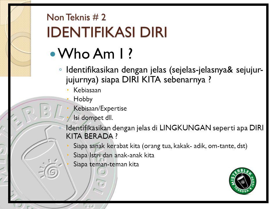 Non Teknis # 2 IDENTIFIKASI DIRI