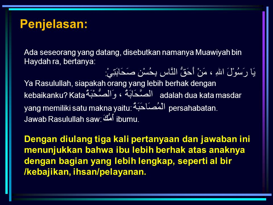 Penjelasan: Ada seseorang yang datang, disebutkan namanya Muawiyah bin Haydah ra, bertanya: