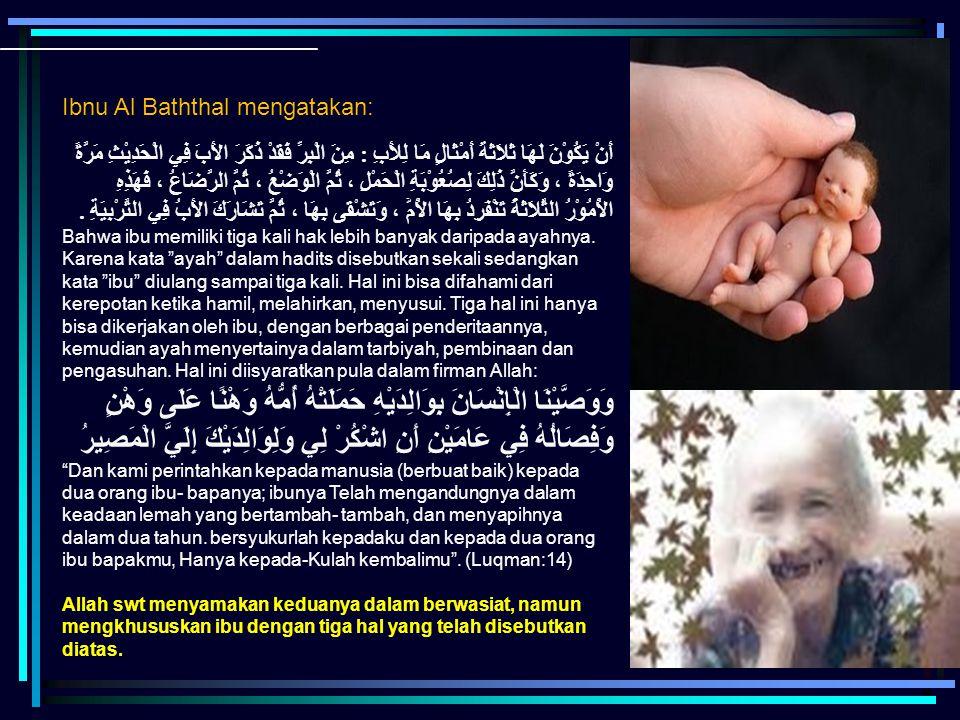 Ibnu Al Baththal mengatakan:
