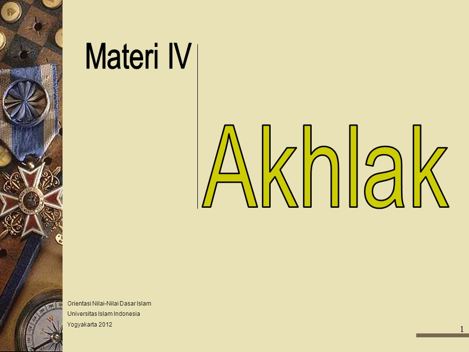 Materi IV Akhlak Orientasi Nilai-Nilai Dasar Islam