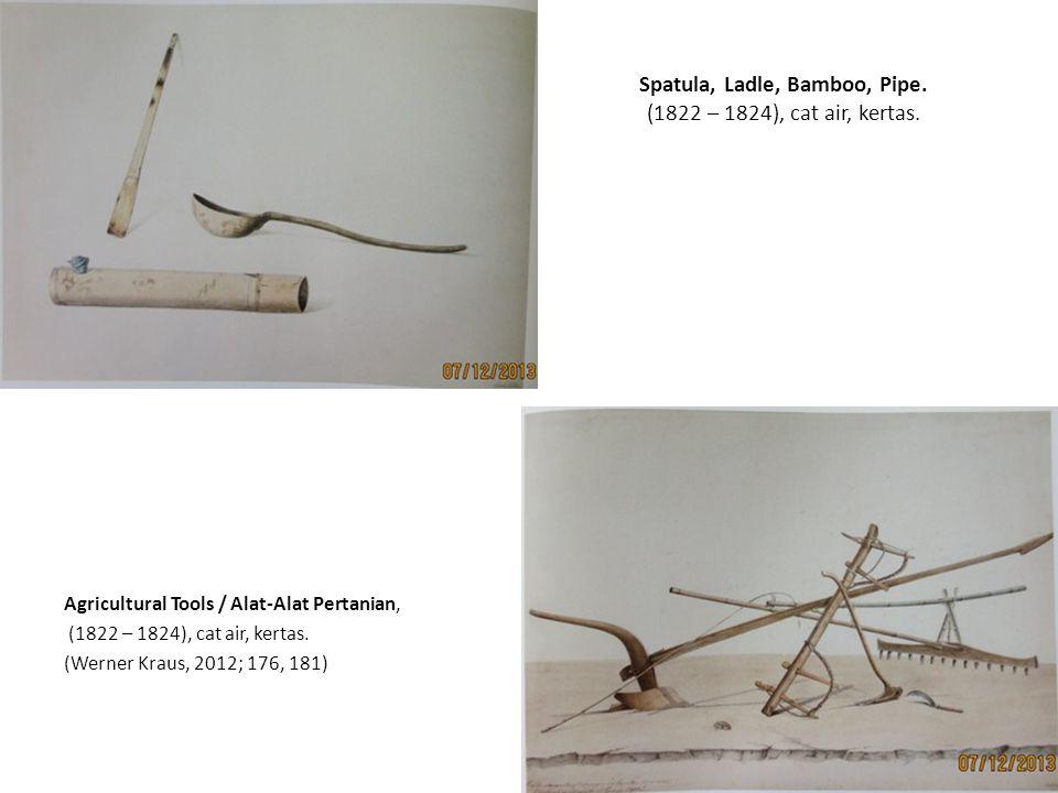 Spatula, Ladle, Bamboo, Pipe. (1822 – 1824), cat air, kertas.