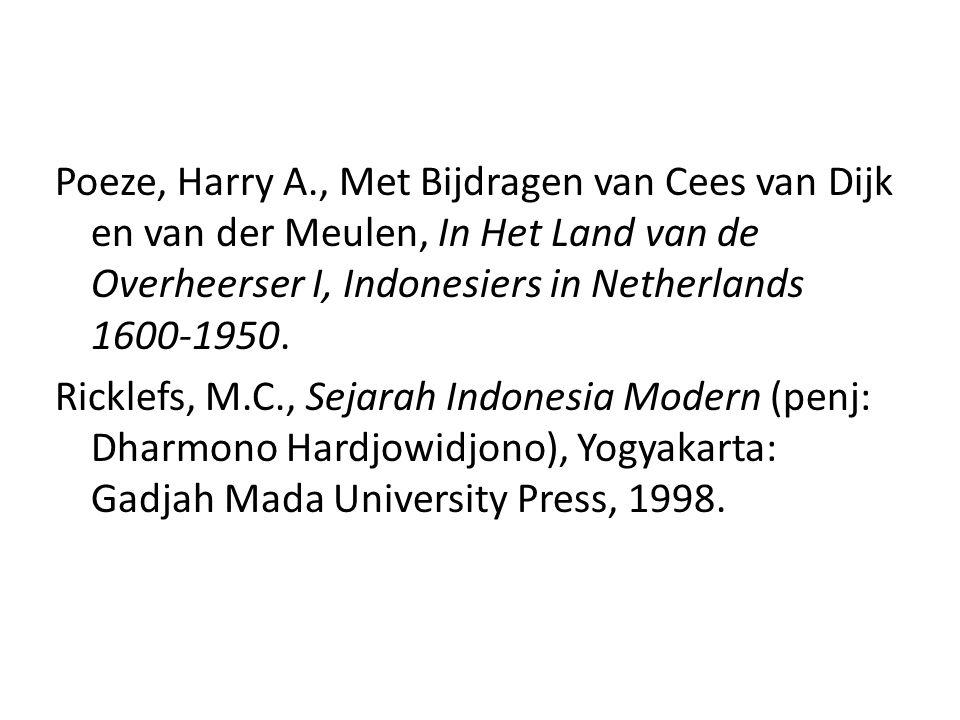 Poeze, Harry A., Met Bijdragen van Cees van Dijk en van der Meulen, In Het Land van de Overheerser I, Indonesiers in Netherlands 1600-1950.