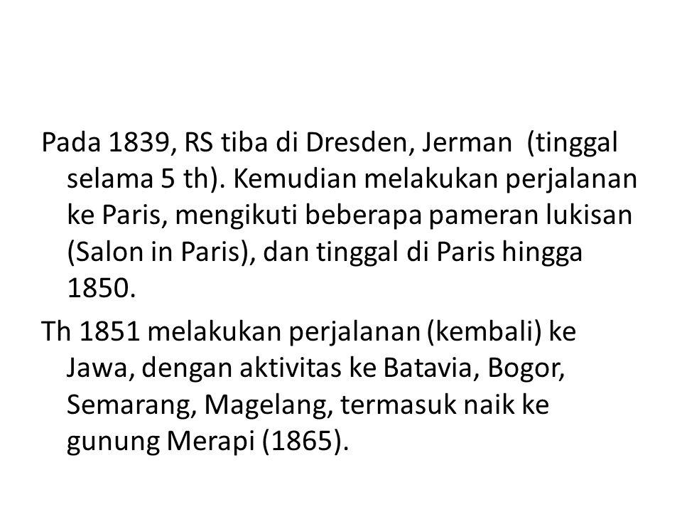 Pada 1839, RS tiba di Dresden, Jerman (tinggal selama 5 th)