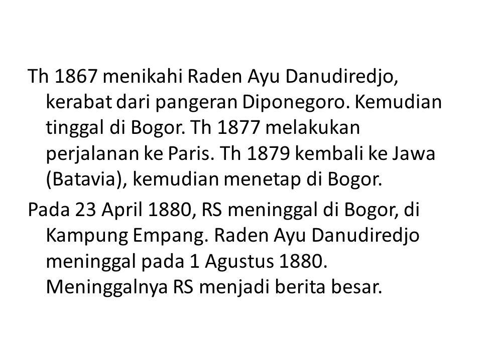 Th 1867 menikahi Raden Ayu Danudiredjo, kerabat dari pangeran Diponegoro.