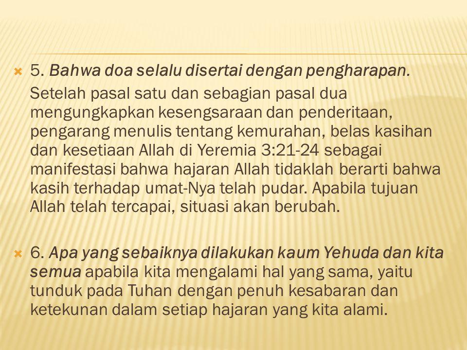 5. Bahwa doa selalu disertai dengan pengharapan.