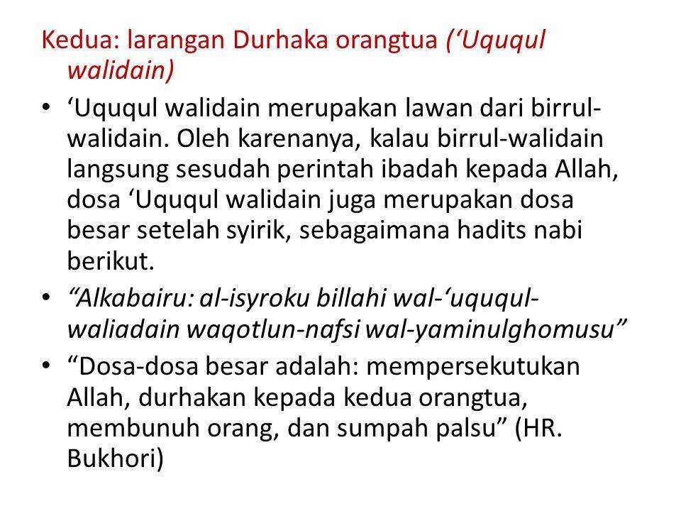 Kedua: larangan Durhaka orangtua ('Uququl walidain)