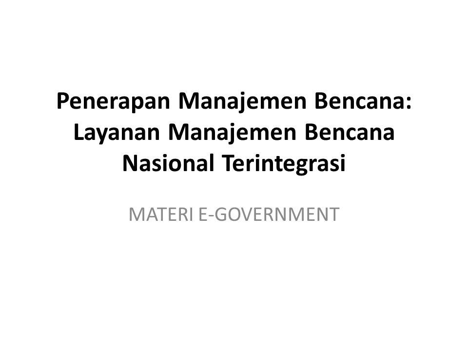 Penerapan Manajemen Bencana: Layanan Manajemen Bencana Nasional Terintegrasi
