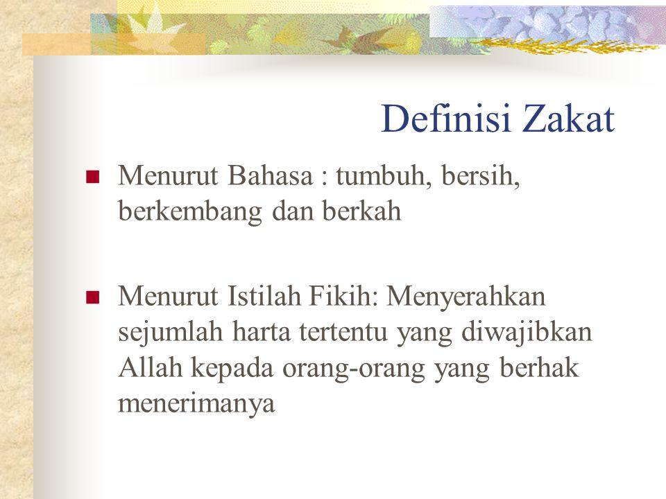Definisi Zakat Menurut Bahasa : tumbuh, bersih, berkembang dan berkah
