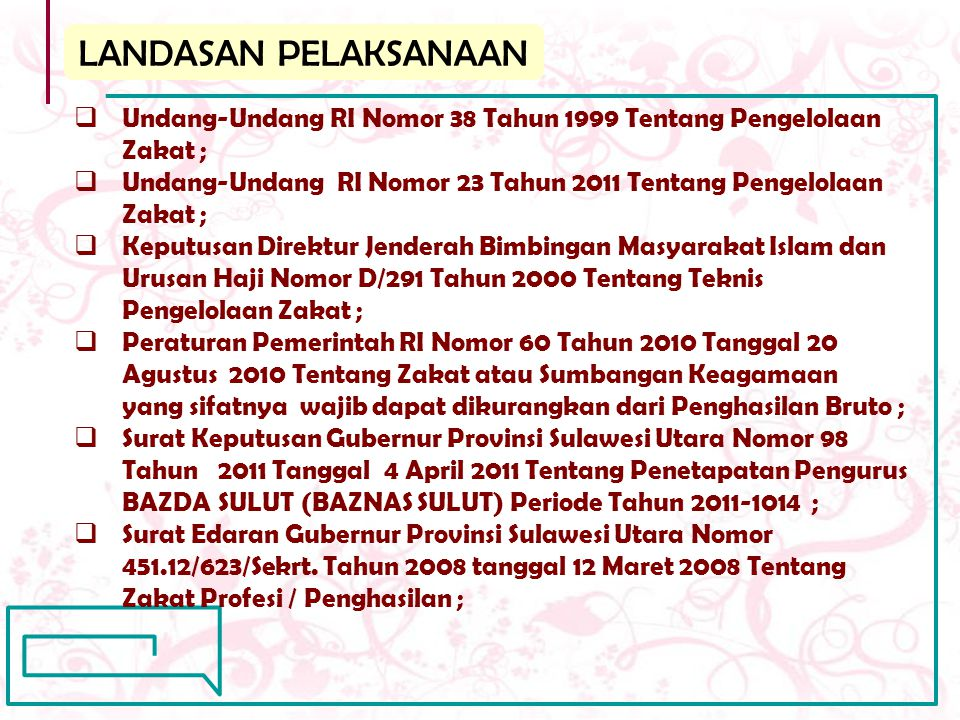 LANDASAN PELAKSANAAN Undang-Undang RI Nomor 38 Tahun 1999 Tentang Pengelolaan Zakat ;