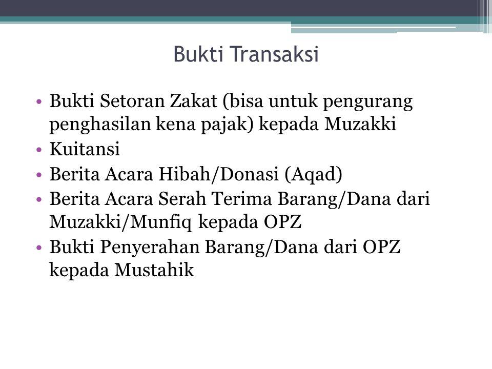 Bukti Transaksi Bukti Setoran Zakat (bisa untuk pengurang penghasilan kena pajak) kepada Muzakki. Kuitansi.