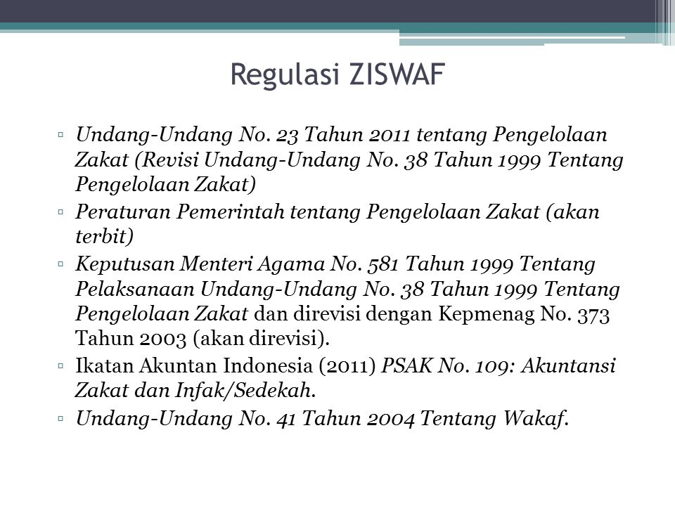 Regulasi ZISWAF Undang-Undang No. 23 Tahun 2011 tentang Pengelolaan Zakat (Revisi Undang-Undang No. 38 Tahun 1999 Tentang Pengelolaan Zakat)