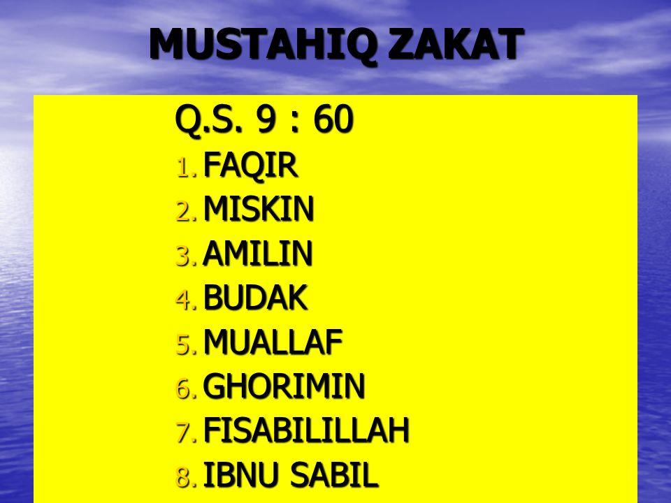 MUSTAHIQ ZAKAT Q.S. 9 : 60 FAQIR MISKIN AMILIN BUDAK MUALLAF GHORIMIN