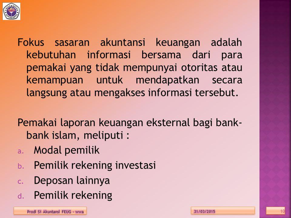 Pemakai laporan keuangan eksternal bagi bank- bank islam, meliputi :