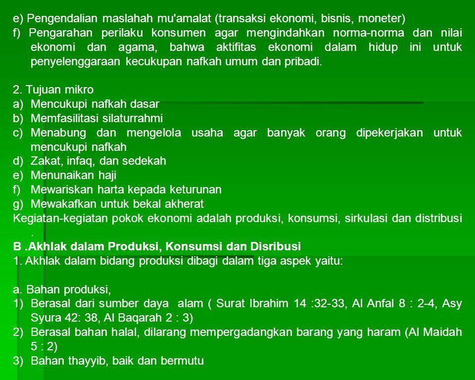 e) Pengendalian maslahah mu amalat (transaksi ekonomi, bisnis, moneter)