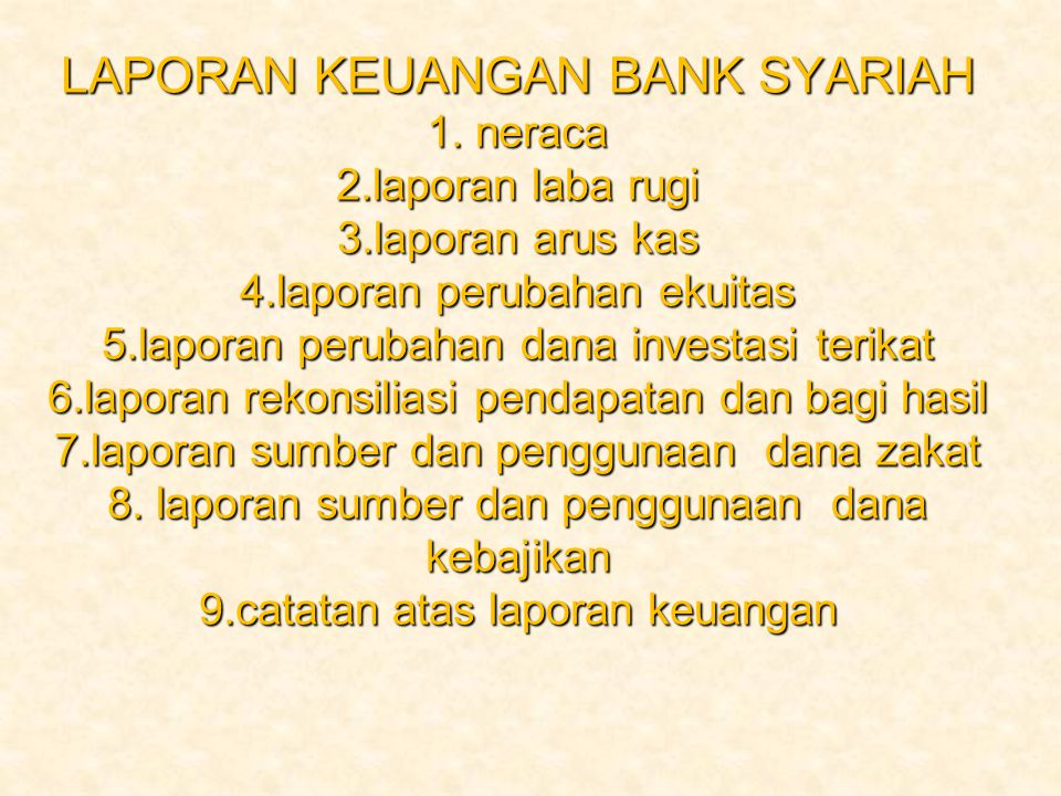 LAPORAN KEUANGAN BANK SYARIAH 1. neraca 2. laporan laba rugi 3