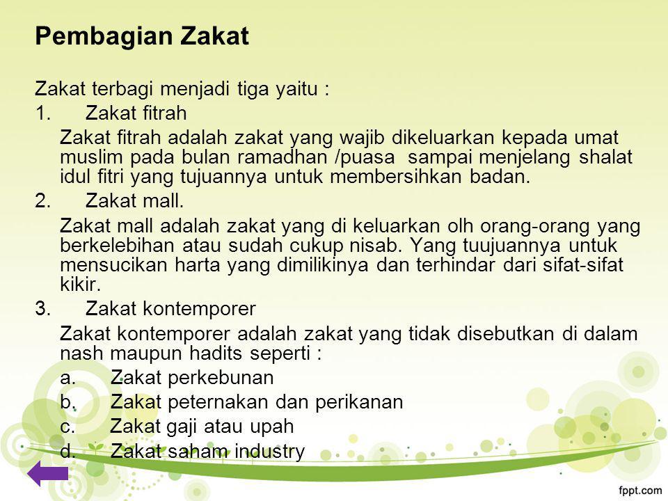 Pembagian Zakat Zakat terbagi menjadi tiga yaitu : 1. Zakat fitrah
