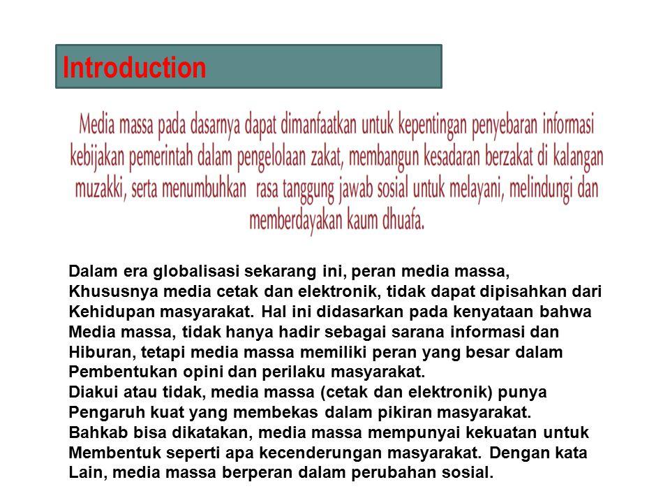 Introduction Dalam era globalisasi sekarang ini, peran media massa,