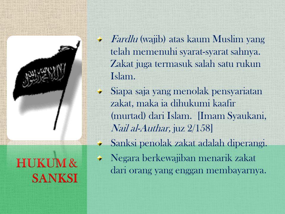Fardlu (wajib) atas kaum Muslim yang telah memenuhi syarat-syarat sahnya. Zakat juga termasuk salah satu rukun Islam.
