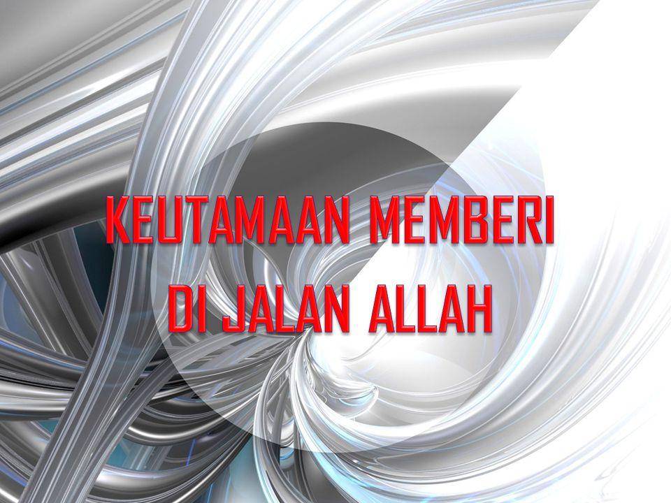KEUTAMAAN MEMBERI DI JALAN ALLAH