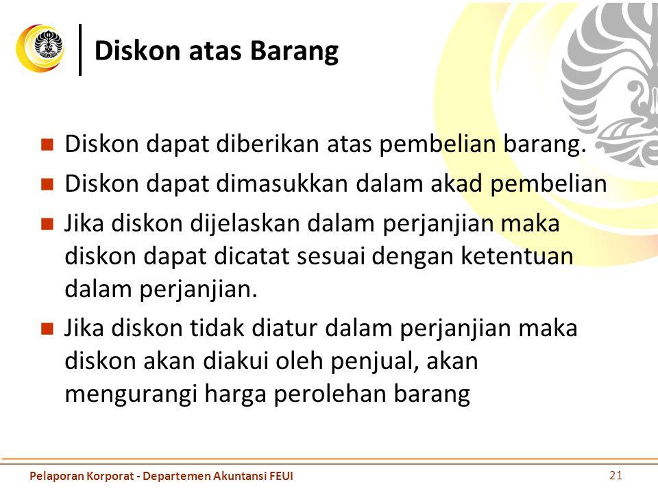 Diskon atas Barang Diskon dapat diberikan atas pembelian barang.