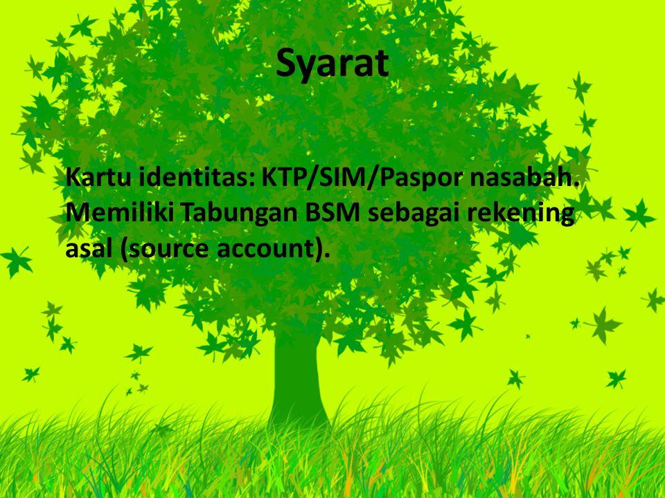 Syarat Kartu identitas: KTP/SIM/Paspor nasabah.
