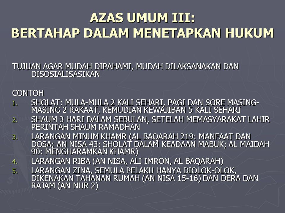 AZAS UMUM III: BERTAHAP DALAM MENETAPKAN HUKUM
