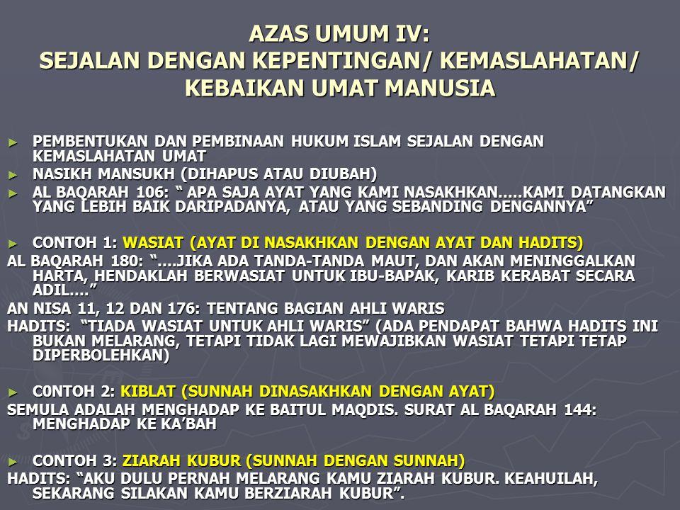 AZAS UMUM IV: SEJALAN DENGAN KEPENTINGAN/ KEMASLAHATAN/ KEBAIKAN UMAT MANUSIA