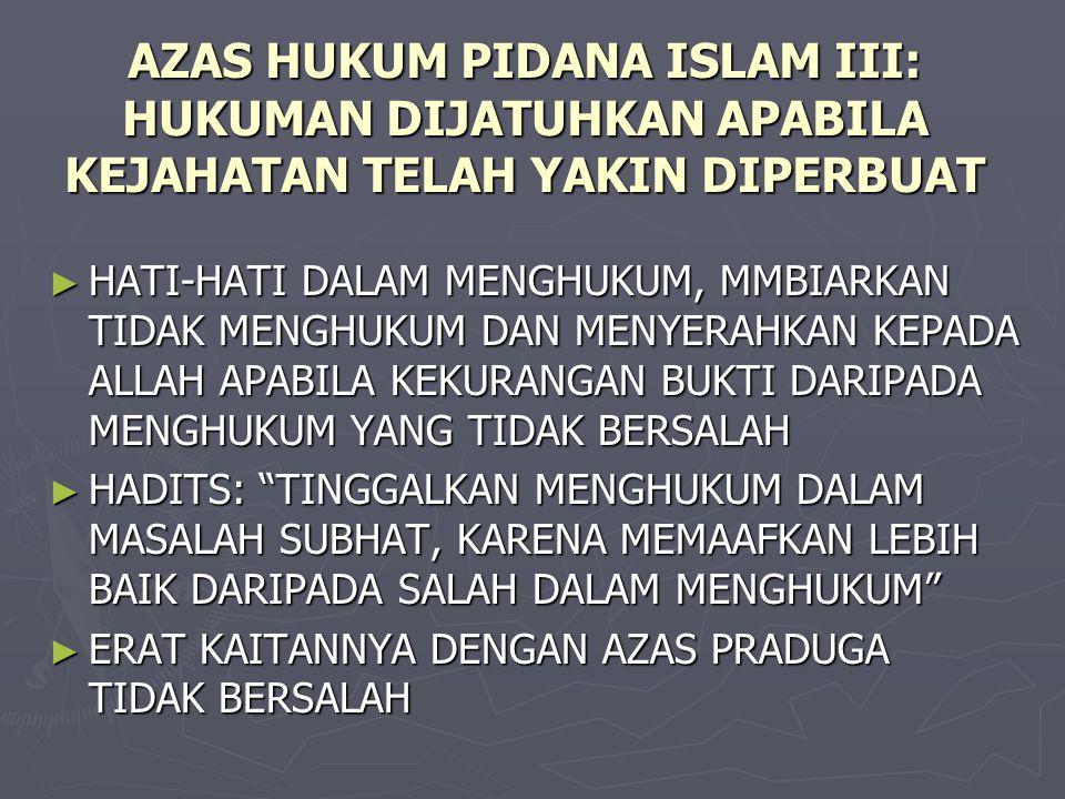 AZAS HUKUM PIDANA ISLAM III: HUKUMAN DIJATUHKAN APABILA KEJAHATAN TELAH YAKIN DIPERBUAT