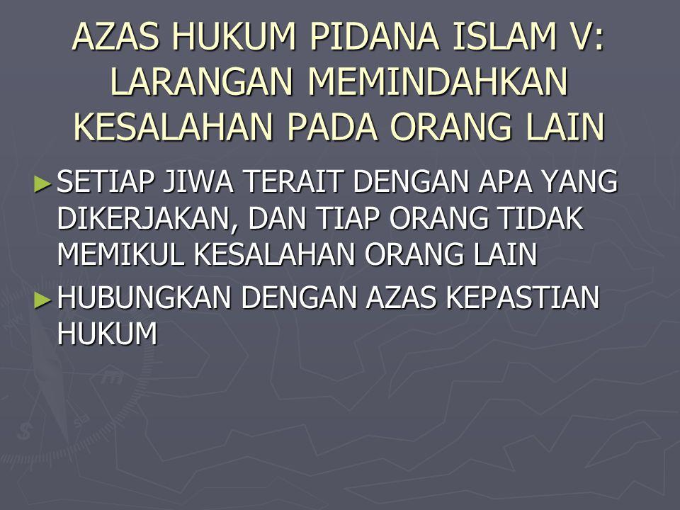 AZAS HUKUM PIDANA ISLAM V: LARANGAN MEMINDAHKAN KESALAHAN PADA ORANG LAIN