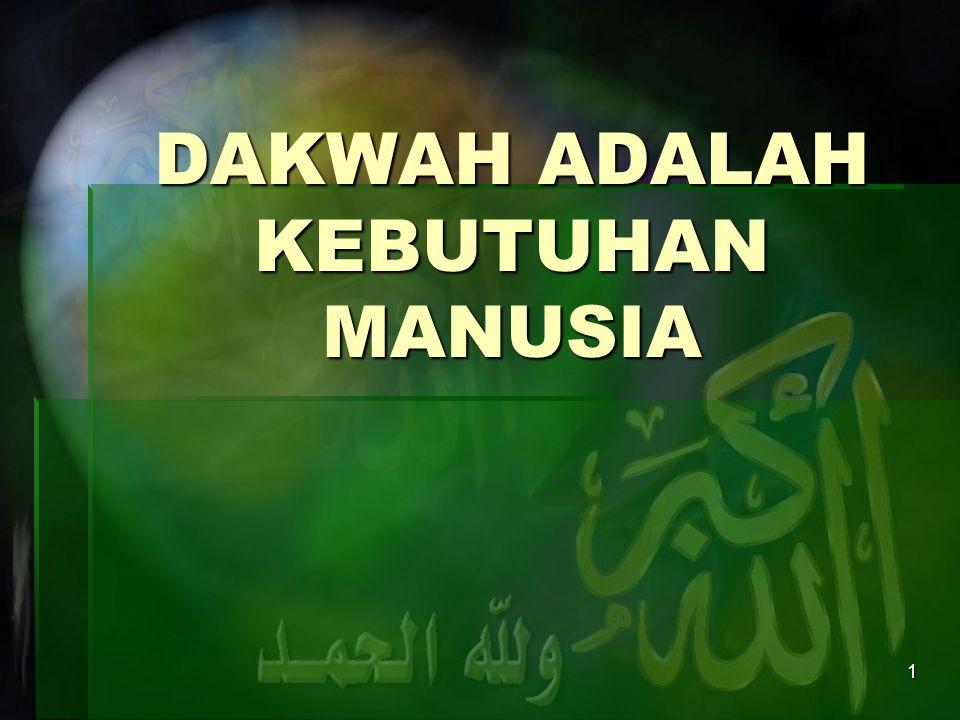 DAKWAH ADALAH KEBUTUHAN MANUSIA