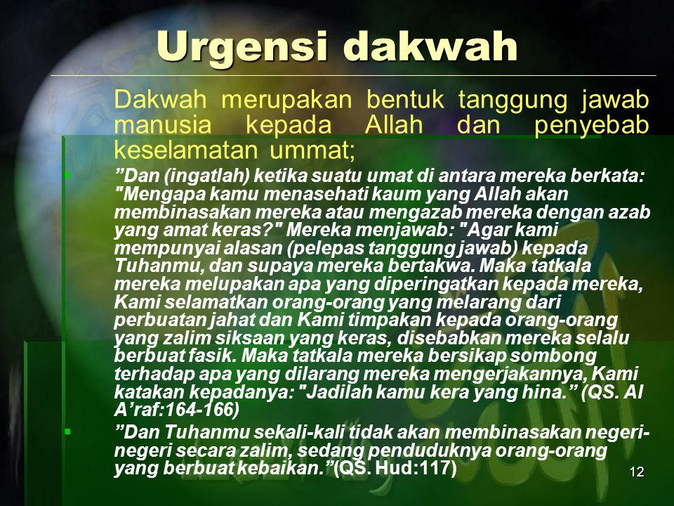 Urgensi dakwah Dakwah merupakan bentuk tanggung jawab manusia kepada Allah dan penyebab keselamatan ummat;