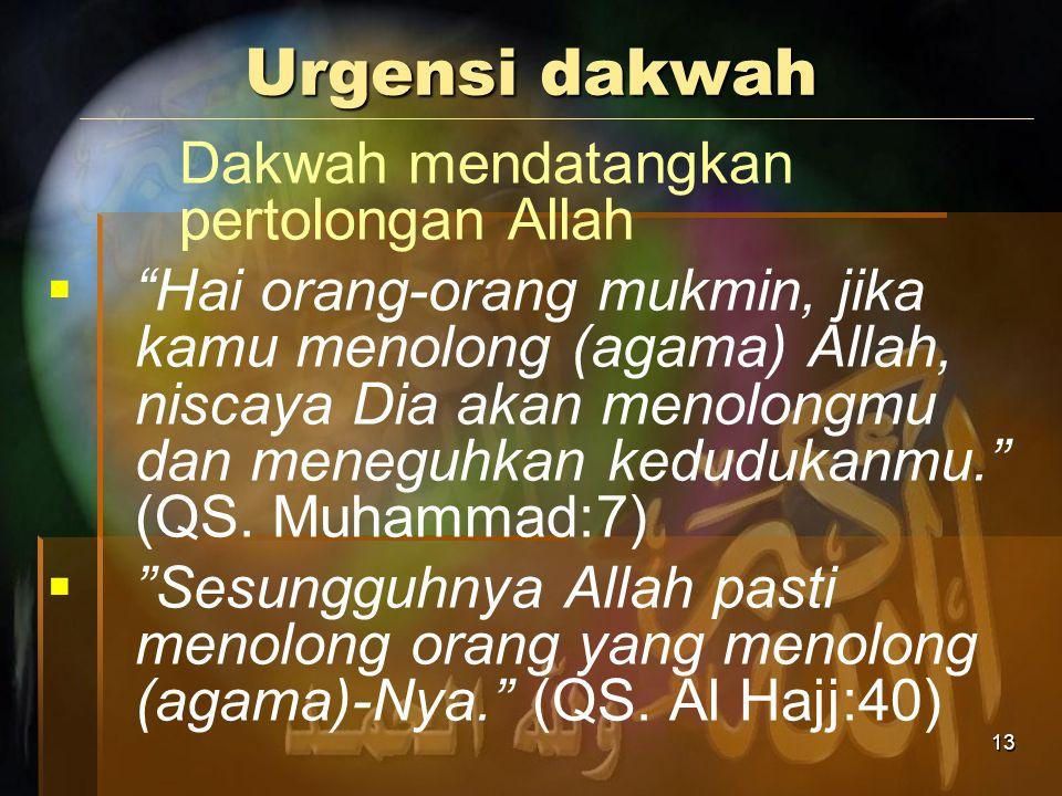 Urgensi dakwah Dakwah mendatangkan pertolongan Allah