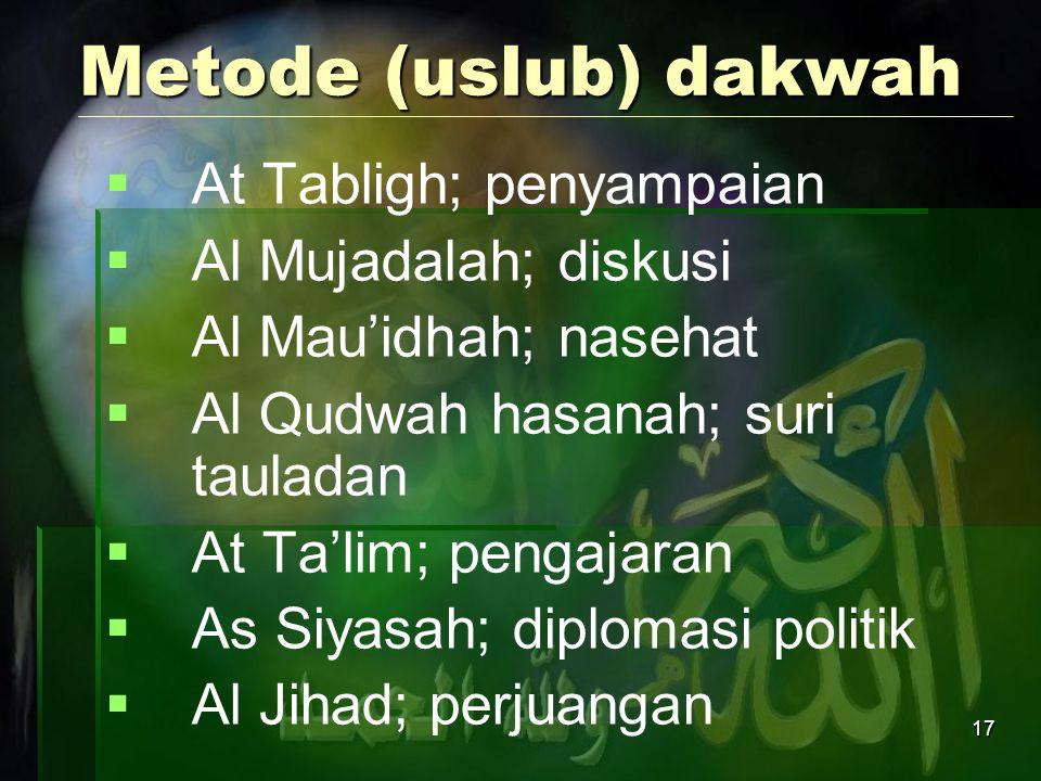 Metode (uslub) dakwah At Tabligh; penyampaian Al Mujadalah; diskusi